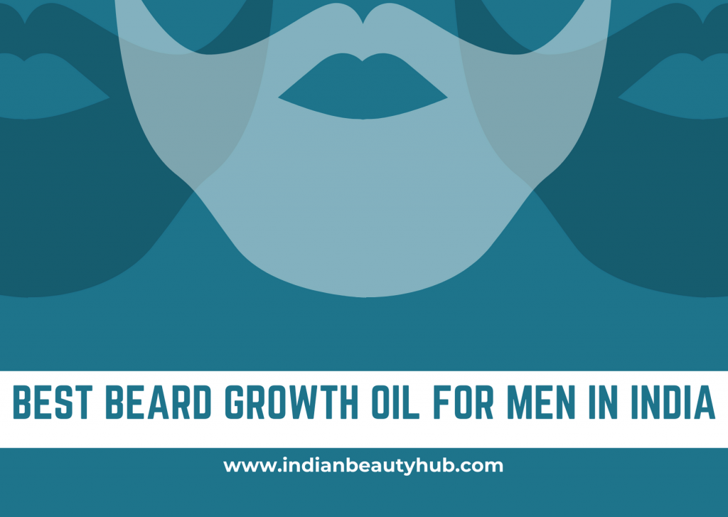Best Beard Growth Oil for Men in India