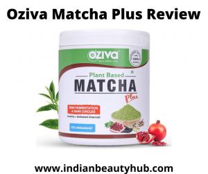 Oziva Matcha Plus Review